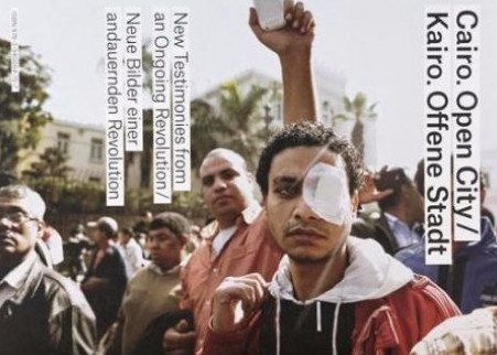 @ Cairo Open City / published in May 2013 by Florian Ebner and Constanze Wicke